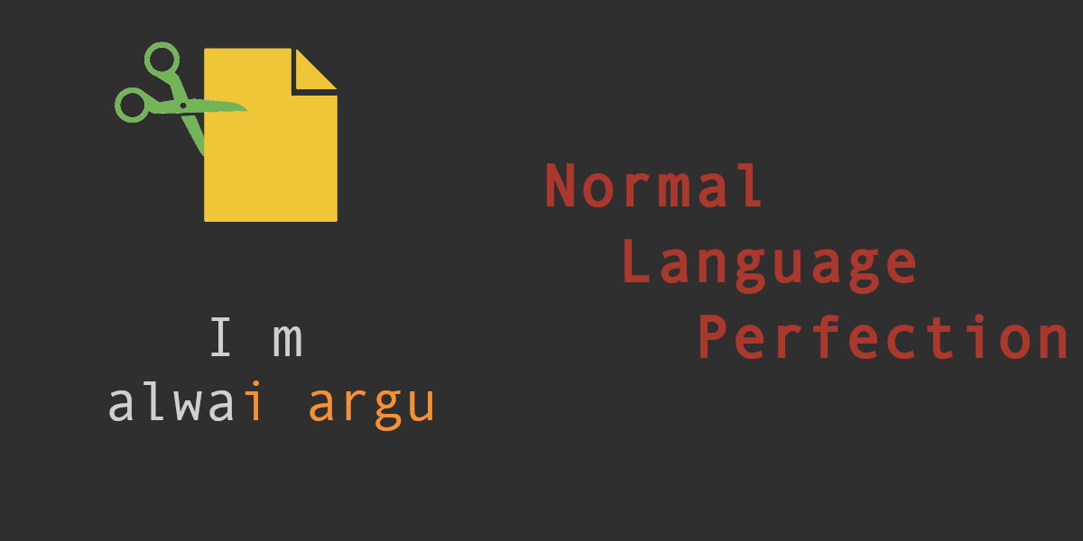 Into NLP 4 ~ Normal Language Perfection – Text Normalization