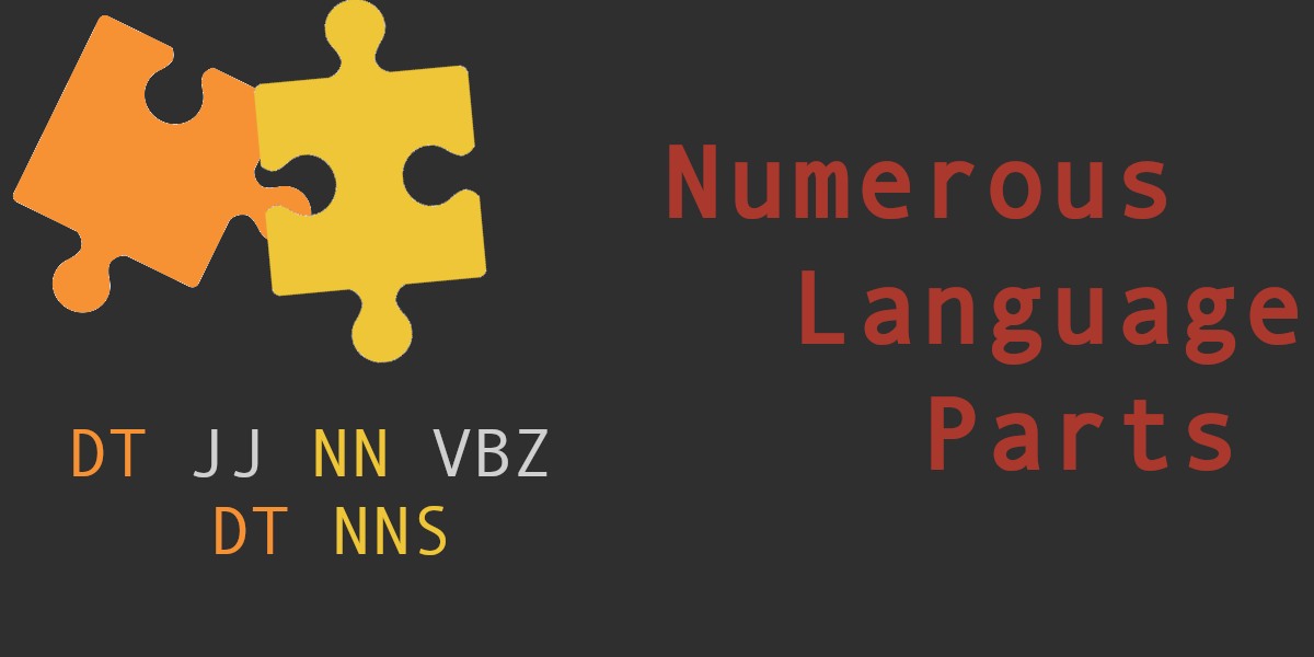 Into NLP 5 ~ Numerous Language Parts – POS Tagging